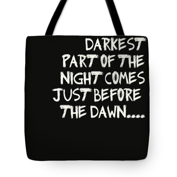 The Darkest Part of the Night Tote Bag by Nomad Art And  Design