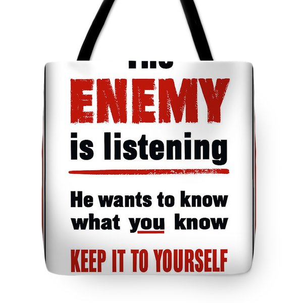 The Enemy Is Listening Tote Bag by War Is Hell Store