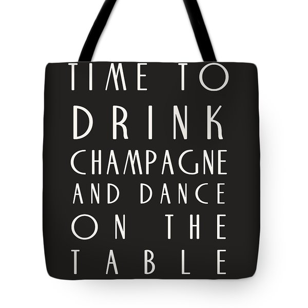 Time To Drink Champagne Tote Bag by Nomad Art And  Design