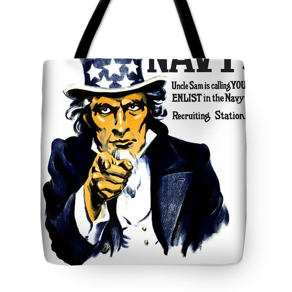 Uncle Sam Wants You In The Navy Tote Bag by War Is Hell Store