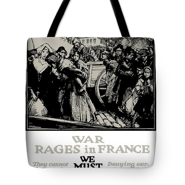 War Rages In France We Must Feed Them Tote Bag by War Is Hell Store