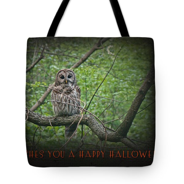 Whoooo Wishes  You A Happy Halloween - Greeting Card - Owl Tote Bag by Mother Nature