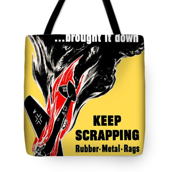 Your Scrap Brought It Down  Tote Bag by War Is Hell Store