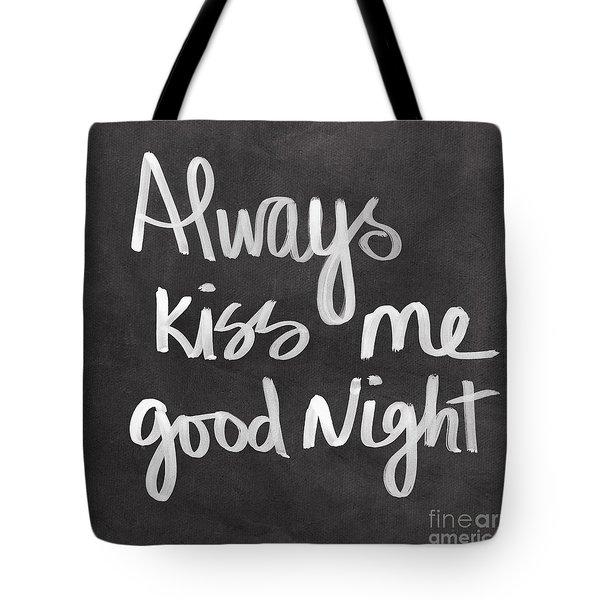 Always Kiss Me Goodnight Tote Bag by Linda Woods