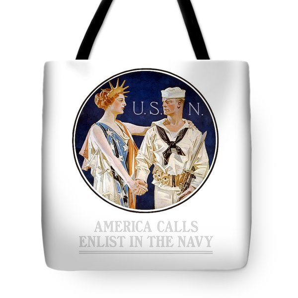 America Calls Enlist In The Navy Tote Bag by War Is Hell Store