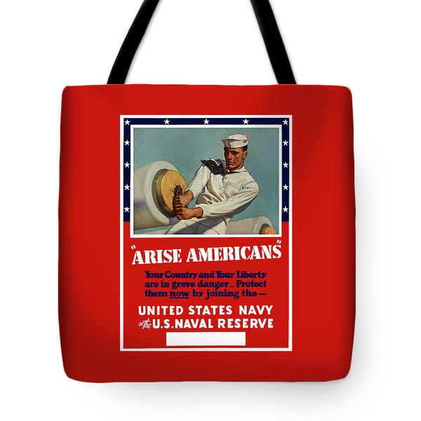 Arise Americans Join The Navy  Tote Bag by War Is Hell Store