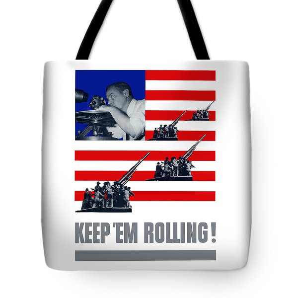 Artillery -- Keep 'em Rolling Tote Bag by War Is Hell Store