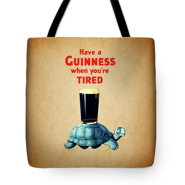 Guinness When You're Tired Tote Bag by Mark Rogan