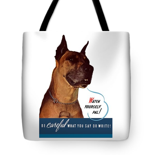 Be Careful What You Say Or Write Tote Bag by War Is Hell Store