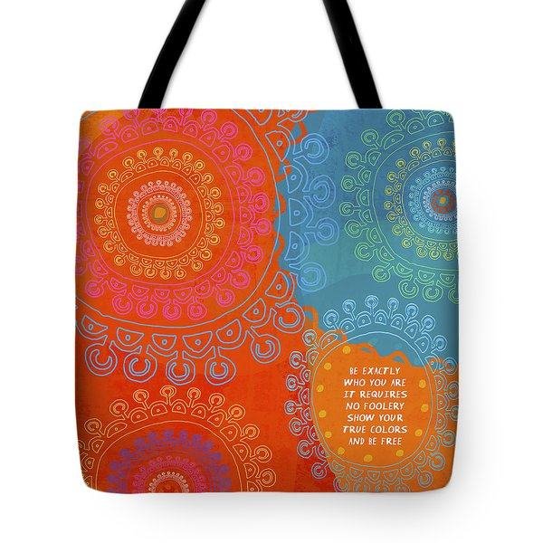 Be Exactly Who You Are Tote Bag by Lisa Weedn