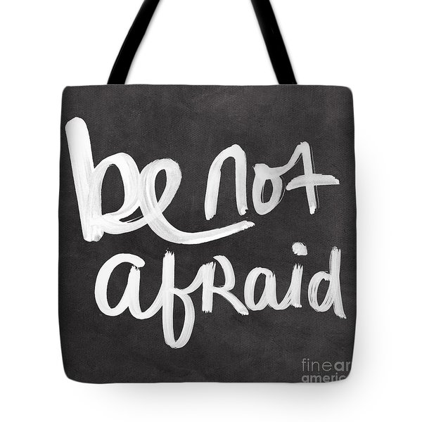 Be Not Afraid Tote Bag by Linda Woods
