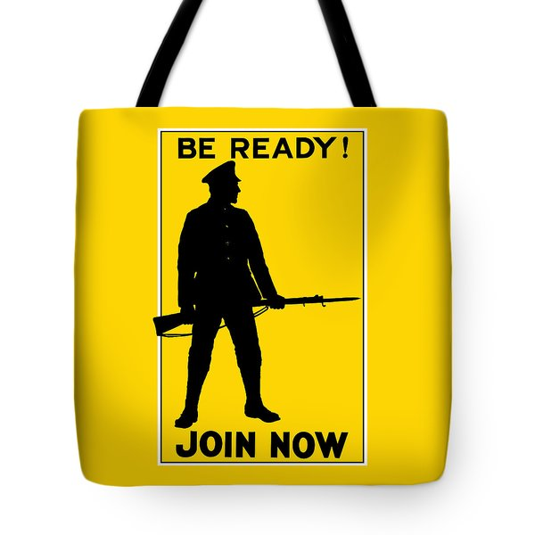 Be Ready - Join Now Tote Bag by War Is Hell Store