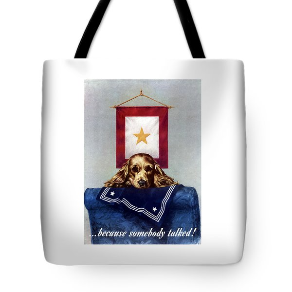 Because Somebody Talked Tote Bag by War Is Hell Store