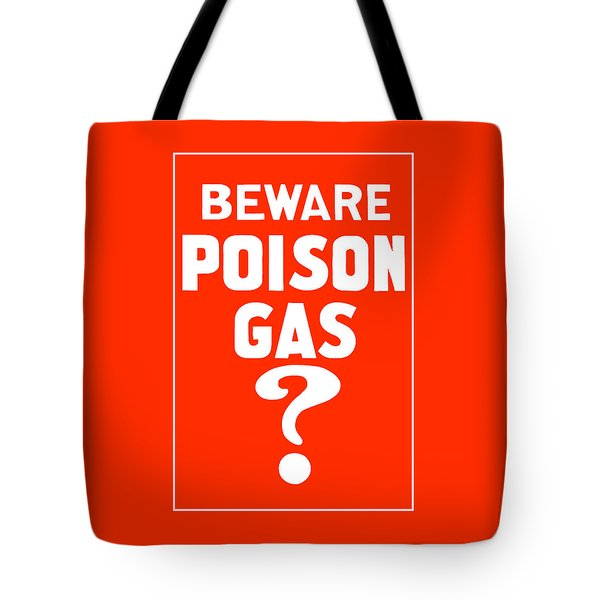 Beware Poison Gas Tote Bag by War Is Hell Store