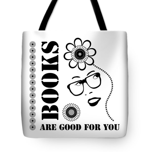 Books Are Good For You Tote Bag by Frank Tschakert