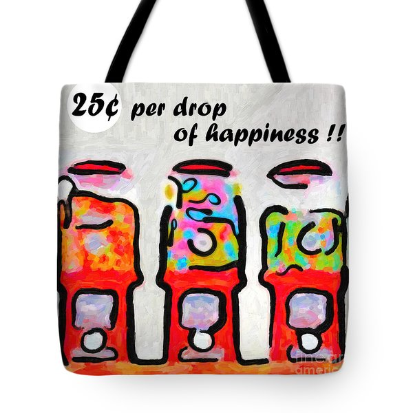 Candy Machines . 25 Cents Per Drop Of Happiness Tote Bag by Wingsdomain Art and Photography