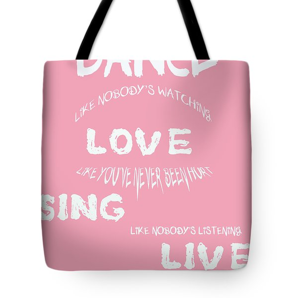 Dance Like Nobody's Watching Tote Bag by Nomad Art And  Design