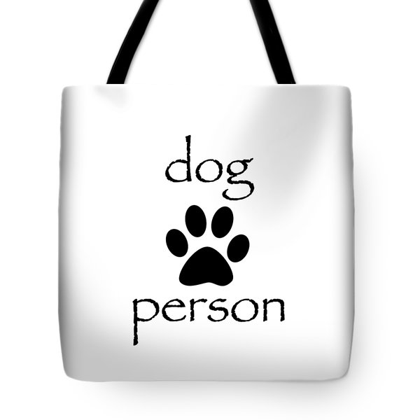 Dog Person Tote Bag by Bill Owen
