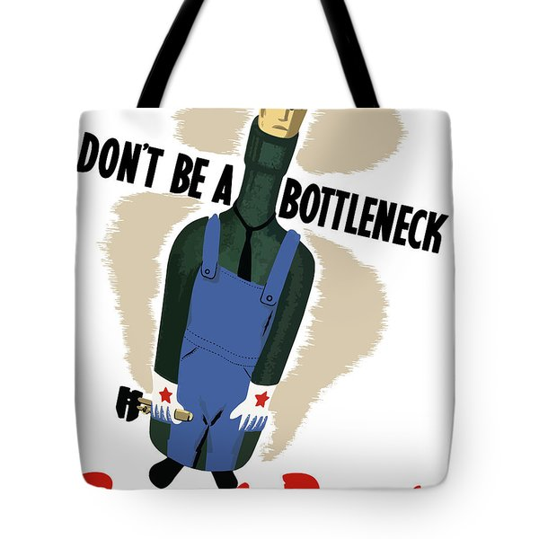 Don't Be A Bottleneck Tote Bag by War Is Hell Store