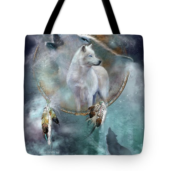 Dream Catcher - Spirit Of The White Wolf Tote Bag by Carol Cavalaris