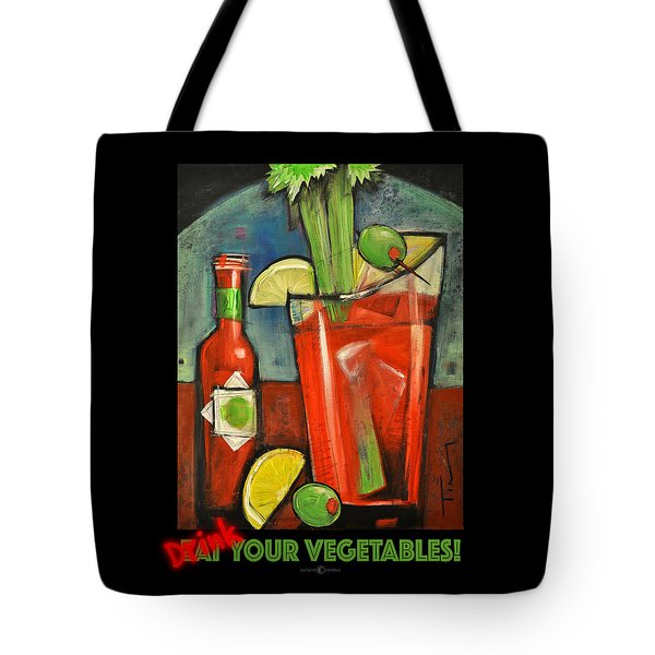 Drink Your Vegetables Poster Tote Bag by Tim Nyberg