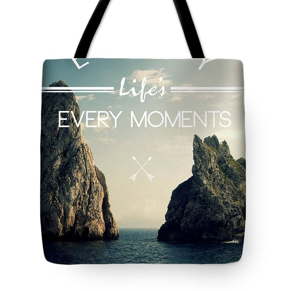 Enjoy Life Every Momens Tote Bag by Mark Ashkenazi
