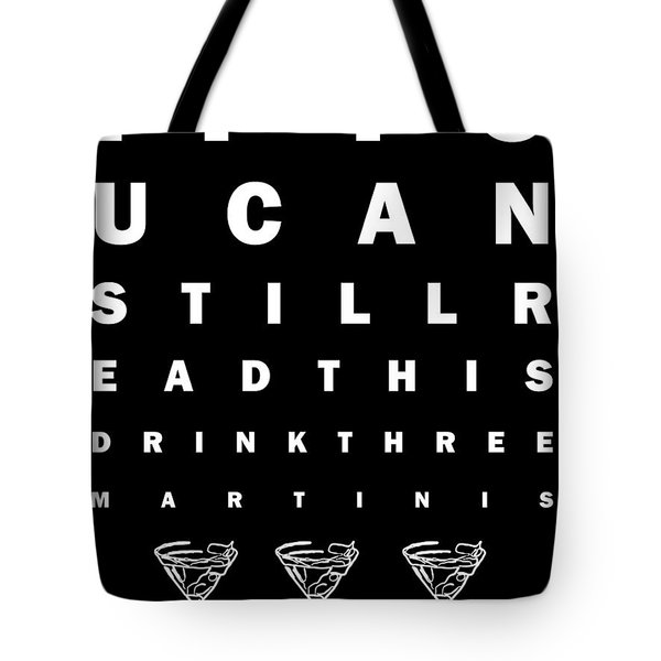 Eye Exam Chart - If You Can Read This Drink Three Martinis - Black Tote Bag by Wingsdomain Art and Photography