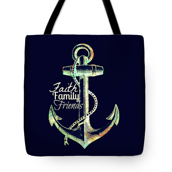 Faith Family Friends Anchor V2 Tote Bag by Brandi Fitzgerald
