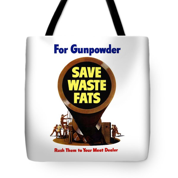 For Gunpowder Save Waste Fats Tote Bag by War Is Hell Store