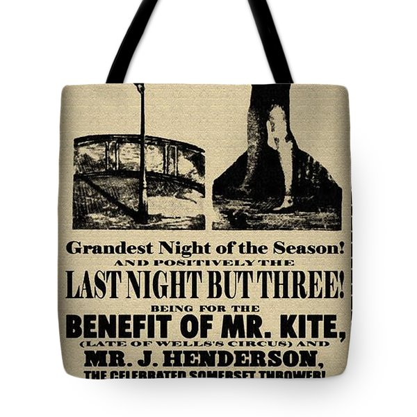 For the Benefit of Mr Kite Tote Bag by Bill Cannon