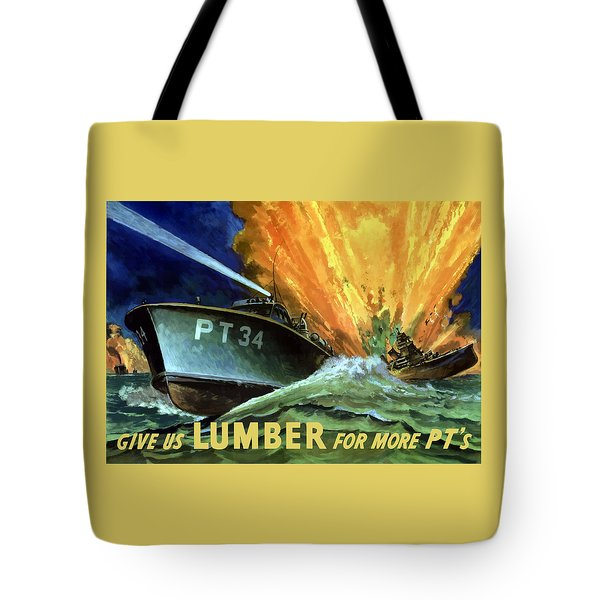 Give Us Lumber For More Pt's Tote Bag by War Is Hell Store