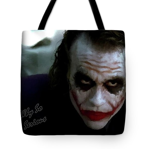Heath Ledger Joker Why So Serious Tote Bag by David Dehner