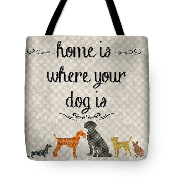 Home Is Where Your Dog Is-jp3039 Tote Bag by Jean Plout