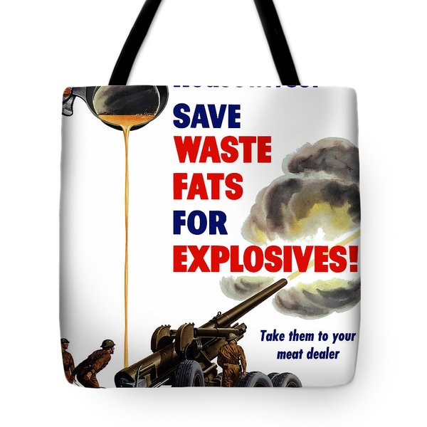 Housewives Save Waste Fats For Explosives Tote Bag by War Is Hell Store