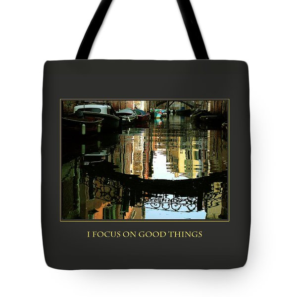 I Focus On Good Things Venice Tote Bag by Donna Corless