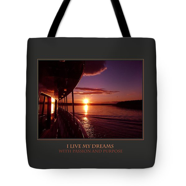 I Live My Dreams With Passion And Purpose Tote Bag by Donna Corless