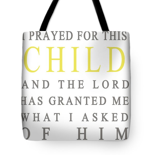 I Prayed For This Child Tote Bag by Nomad Art And  Design