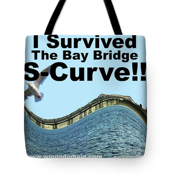 I Survived the Bay Bridge S.Curve Tote Bag by Wingsdomain Art and Photography