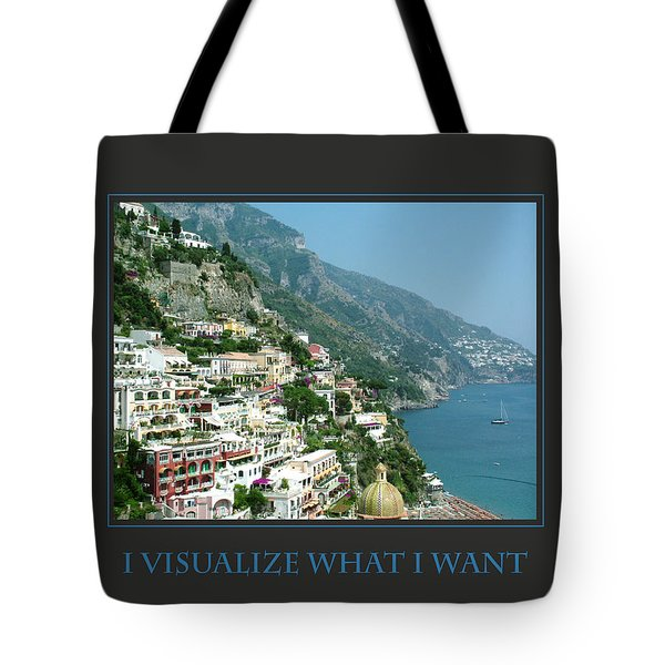 I Visualize What I Want Tote Bag by Donna Corless