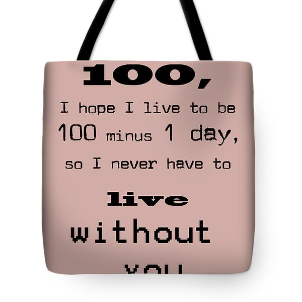 If You Live To Be 100 Tote Bag by Nomad Art And  Design