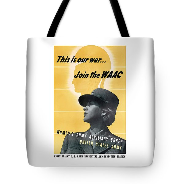 Join The Waac Tote Bag by War Is Hell Store