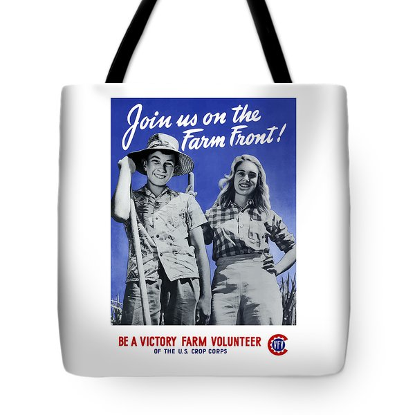 Join Us On The Farm Front Tote Bag by War Is Hell Store