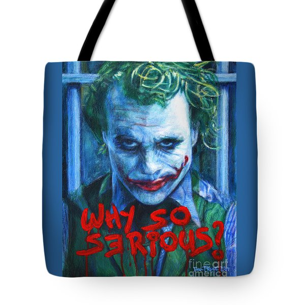 Joker - Why So Serioius? Tote Bag by Bill Pruitt