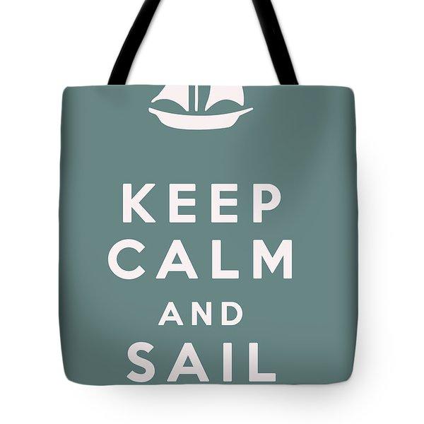 Keep Calm And Sail On Tote Bag by Georgia Fowler