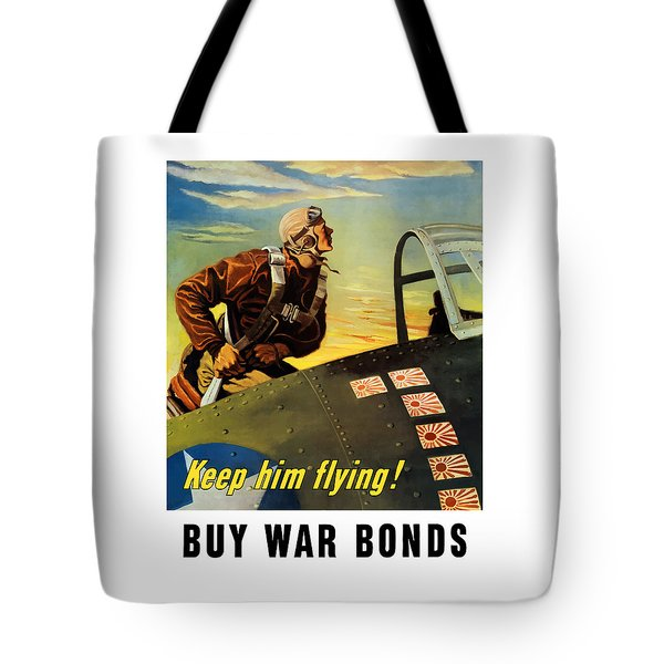Keep Him Flying - Buy War Bonds  Tote Bag by War Is Hell Store