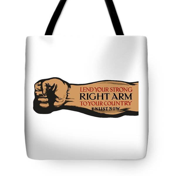 Lend Your Strong Right Arm To Your Country Tote Bag by War Is Hell Store