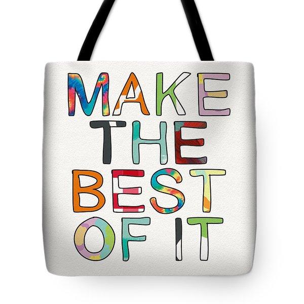 Make The Best Of It Multicolor- Art By Linda Woods Tote Bag by Linda Woods