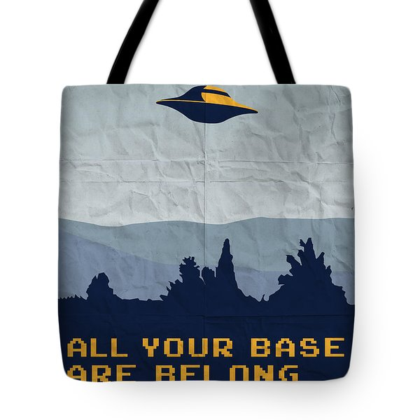 My All Your Base Are Belong To Us Meets X-files I Want To Believe Poster  Tote Bag by Chungkong Art