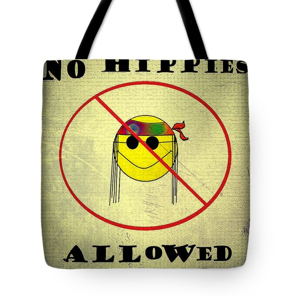 No Hippies Allowed Tote Bag by Bill Cannon