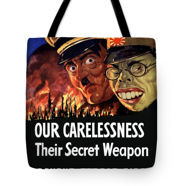 Our Carelessness Their Secret Weapon Tote Bag by War Is Hell Store